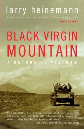 Black Virgin Mountain: A Return to Vietnam by Larry Heinemann