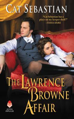 The Lawrence Browne Affair by Cat Sebastian