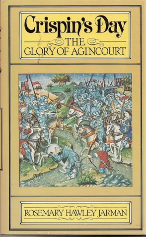 Crispin's Day: The Glory of Agincourt by Rosemary Hawley Jarman