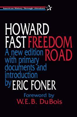Freedom Road by W. E. B. DuBois, Eric Foner, Howard Fast