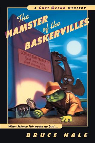 The Hamster of the Baskervilles: A Chet Gecko Mystery by Bruce Hale