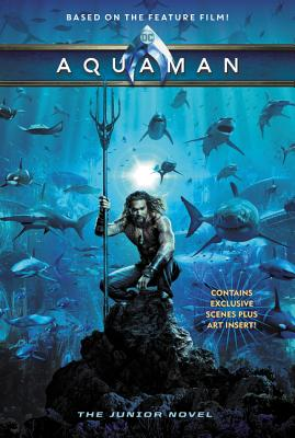 Aquaman: The Junior Novel by Jim McCann
