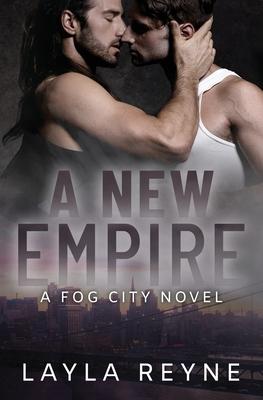 A New Empire: A Fog City Novel by Layla Reyne