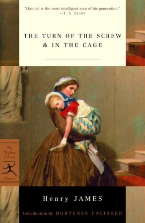 The Turn of the Screw & In the Cage by Henry James, Hortense Calisher