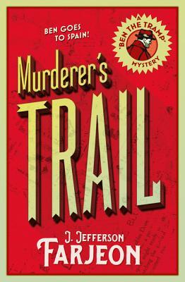 Murderer's Trail by J. Jefferson Farjeon