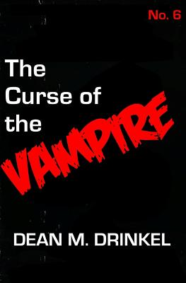 The Curse of the Vampire by Dean M. Drinkel
