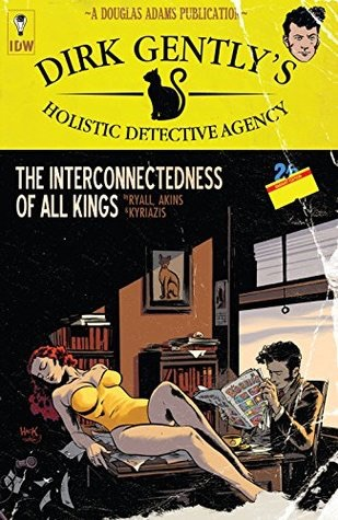 Dirk Gently's Holistic Detective Agency: The Interconnectedness of All Kings by Tony Akins, Ilias Kyriazis, Chris Ryall