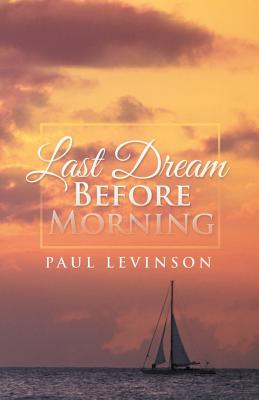 Last Dream Before Morning by Paul Levinson