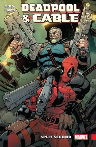 Deadpool & Cable: Split Second by Reilly Brown, Fabian Nicieza