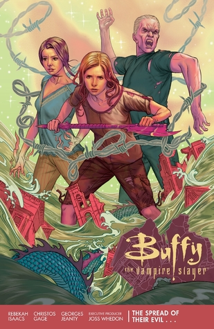 Buffy the Vampire Slayer: The Spread of Their Evil by Georges Jeanty, Rebekah Isaacs, Christos Gage, Joss Whedon
