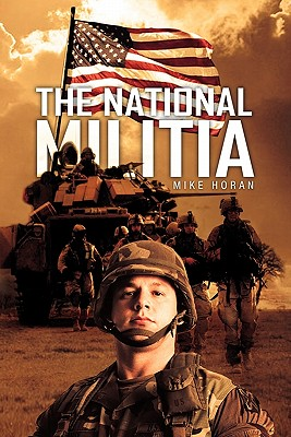The National Militia by Mike Horan