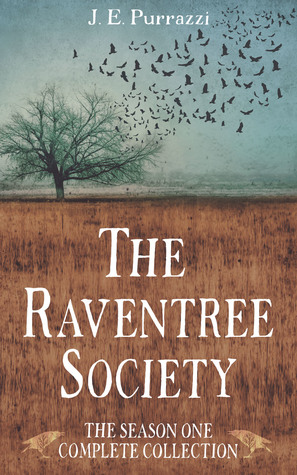 The Raventree Society: Season One, the Complete Collection by J.E. Purrazzi