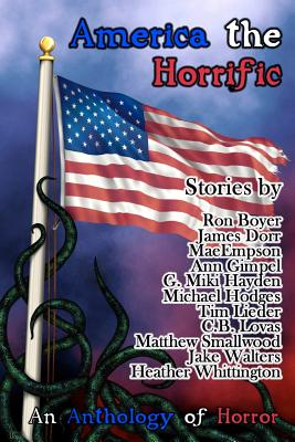 America the Horrific: An Anthology of Horror by Mae Empson, James Door, Ann Gimpel
