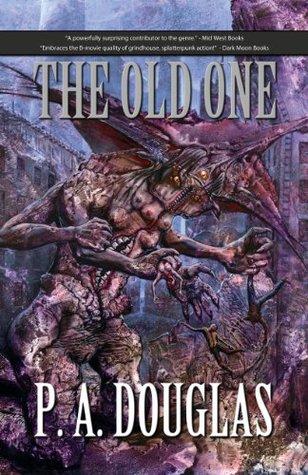 The Old One: A Lovecraft Mythos Novel by P.A. Douglas