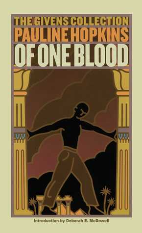 Of One Blood: Or, the Hidden Self: The Givens Collection by Pauline Elizabeth Hopkins