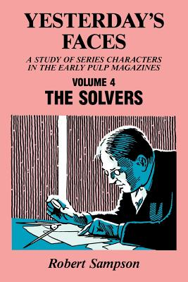 Yesterday's Faces, Volume 4: The Solvers by Robert Sampson