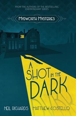 A Shot in the Dark by Neil Richards, Costello Matthew