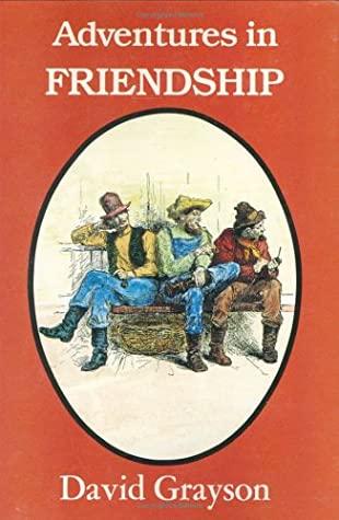 Adventures in Friendship by David Grayson