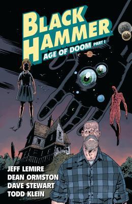Black Hammer, Vol. 3: Age of Doom Part One by Todd Klein, Dean Ormston, Jeff Lemire, Dave Stewart