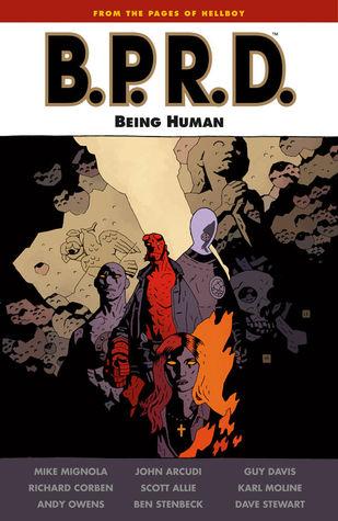 B.P.R.D.: Being Human by Mike Mignola, Scott Allie, Ben Stenbeck, Karl Moline, Richard Corben, Andy Owens, Guy Davis, John Arcudi