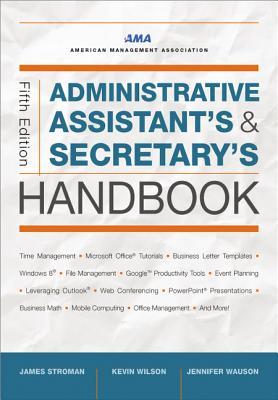 Administrative Assistant's and Secretary's Handbook by Kevin Wilson, Jennifer Wauson, James Stroman