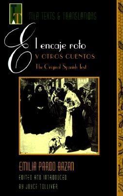 """""""el Encaje Roto"""" Y Otros Cuentos: The Original Spanish Text = Torn Lace and Other Stories by Emilia Pardo Bazán"""