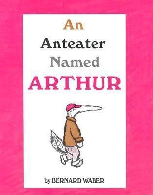 An Anteater Named Arthur by Bernard Waber
