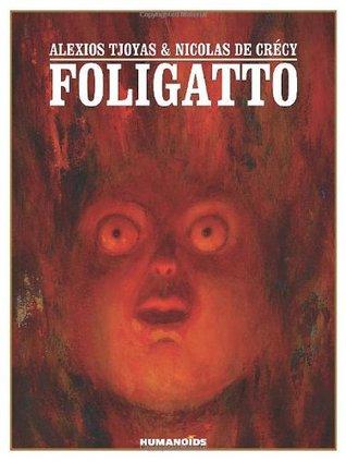 Foligatto: Oversized Deluxe Edition by Nicolas de Crécy, Alexios Tjoyas