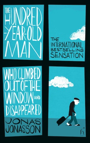 The Hundred-Year-Old Man Who Climbed Out the Window and Disappeared by Jonas Jonasson