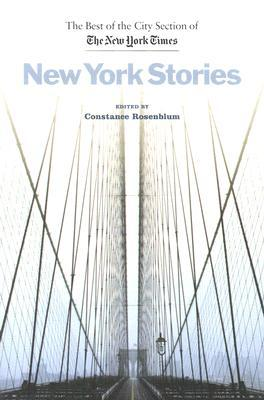New York Stories: The Best of the City Section of the New York Times by Jill Eisenstadt, Constance Rosenblum