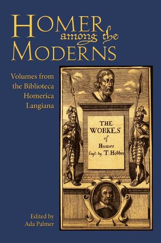Homer Among the Moderns by Ada Palmer