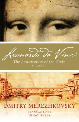 Leonardo Da Vinci: The Resurrection of the Gods by Dmitry Sergeyevich Merezhkovsky