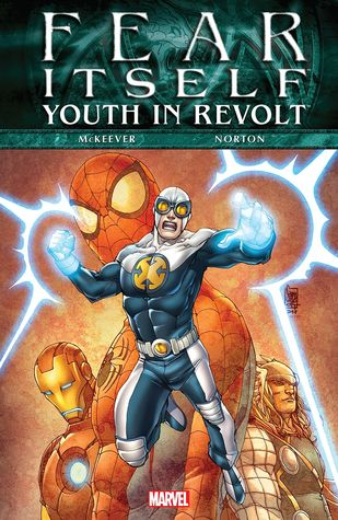 Fear Itself: Youth In Revolt by Mike Norton, Sean McKeever, Paul Mounts, Giuseppe Camuncoli