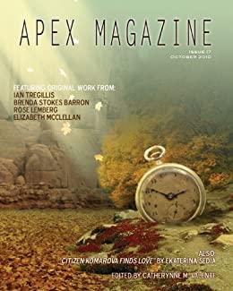 Apex Magazine - October 2010 by Catherynne M. Valente, Ian Tregillis, Ekaterina Sedia, R.B. Lemberg, Elizabeth R. McClellan, Brenda Stokes Barron