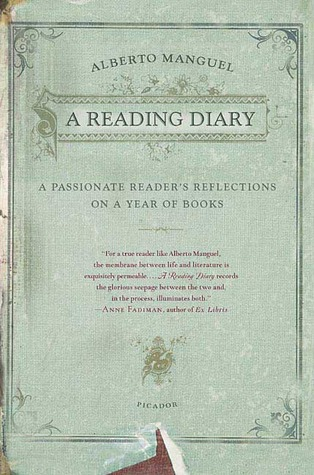 A Reading Diary: A Passionate Reader's Reflections on a Year of Books by Alberto Manguel
