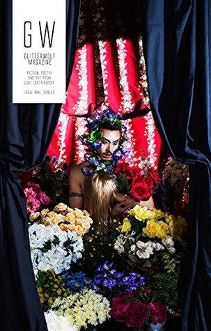 Glitterwolf Magazine: Gender (Issue 9) by Mark Ward, Matt Cresswell, Joy Ladin, Nick Mwaluko, Xin Niu Zhang, Christopher Soden, Shane Allison, Dave Wakely, Lynsey Calderwood