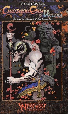 Children of Gaia & Uktena by Richard Lee Byers, Stefan Petrucha, Steve Prescott