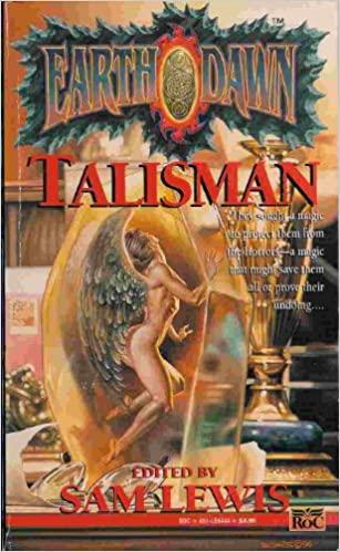 Earthdawn: Talisman by Sam Lewis, Greg Gorden, Louis J. Prosperi, Christopher Kubasik, Jak Koke, Scott Jenkins, Tom Dowd