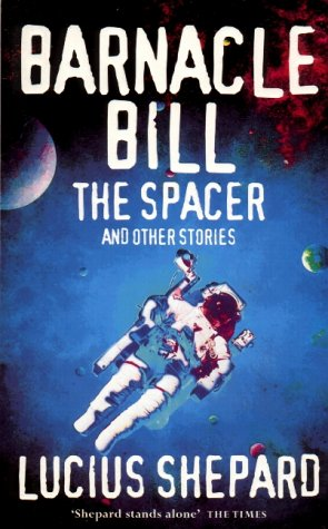 Barnacle Bill the Spacer and Other Stories by Lucius Shepard
