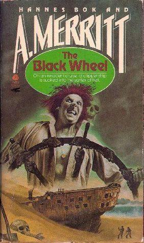 The Black Wheel by A. Merritt, John U. Sturdevant, Hannes Bok