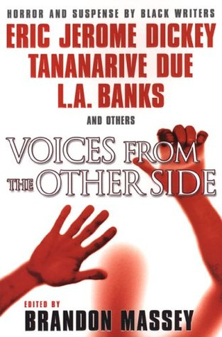 Voices from the Other Side (Dark Dreams, #2) by Michael Boatman, Terence Taylor, Linda Addison, B. Gordon Doyle, Christopher Chambers, L.H. Moore, Rickey Windell George, Eric Jerome Dickey, Tananarive Due, L.R. Giles, L.A. Banks, Chesya Burke, Maurice Broaddus, Lawana Holland-Moore, Patricia E. Canterbury, Anthony Beal, Brian Egeston, Brandon Massey