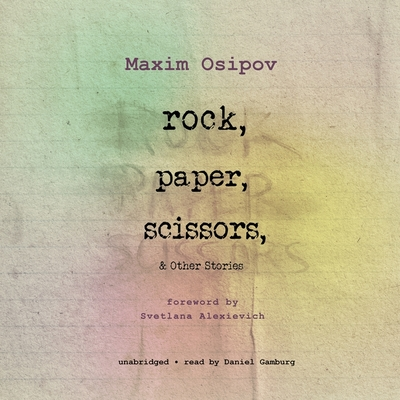 Rock, Paper, Scissors and Other Stories by Maxim Osipov