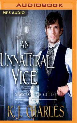 An Unnatural Vice by K.J. Charles