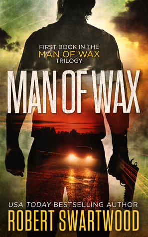 Man of Wax by Robert Swartwood