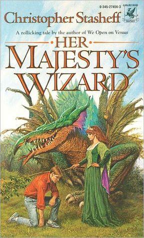 Her Majesty's Wizard by Christopher Stasheff