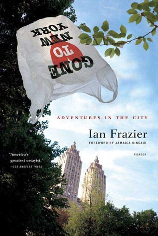 Gone to New York: Adventures in the City by Ian Frazier, Jamaica Kincaid