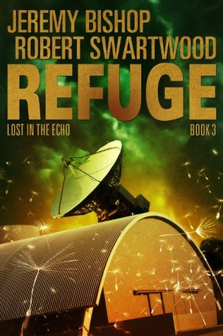 Refuge Book 3 - Lost in the Echo by Jeremy Bishop, Robert Swartwood