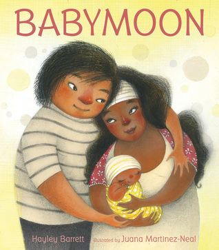 Babymoon by Hayley Barrett, Juana Martinez-Neal