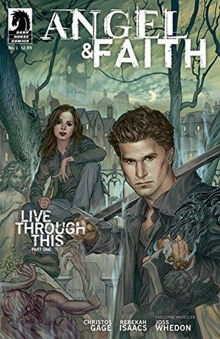 Angel & Faith #1 by Rebekah Isaacs, Christos Gage, Derek Fridolfs, Lee Garbett, David Lapham, Joss Whedon, Phil Noto, Chris Samnee