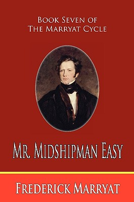 Mr. Midshipman Easy (Book Seven of the Marryat Cycle) by Frederick Marryat